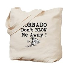Tornado Dont Blow Me Away Tote Bag