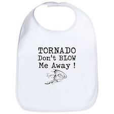 Tornado Dont Blow Me Away Bib