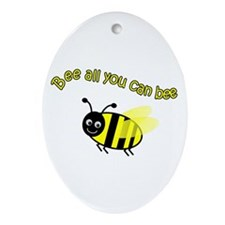 Bee All That You Can Bee Oval Ornament