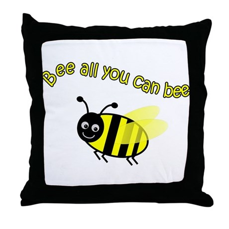 Bee All That You Can Bee Throw Pillow