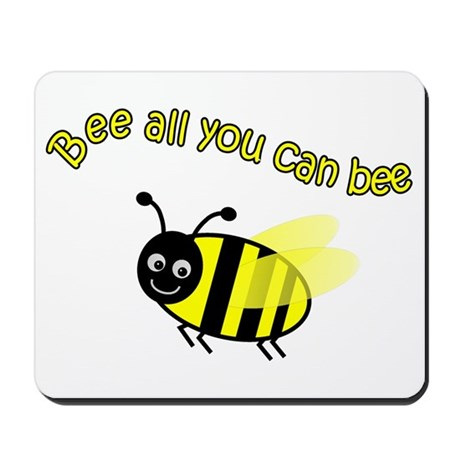 Bee All That You Can Bee Mousepad