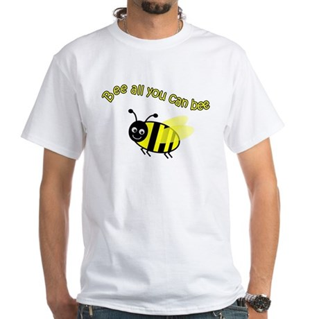Bee All That You Can Bee White T-Shirt