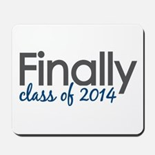 Finally Class of 2014 Mousepad