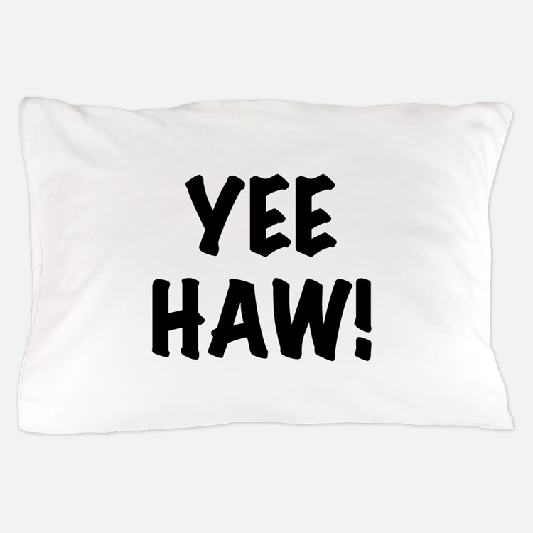 Yee Haw Pillow Case