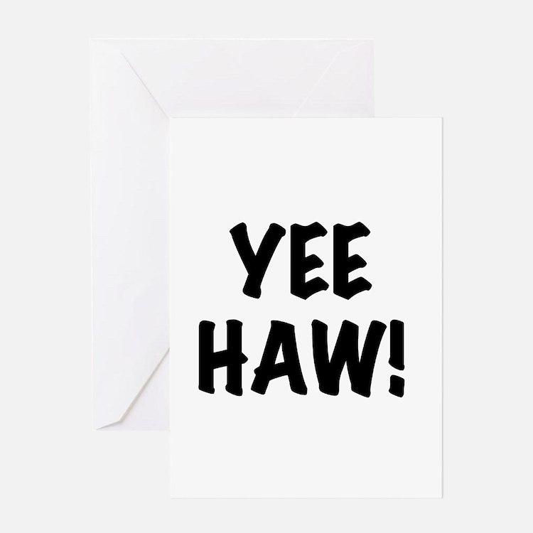 Yee Haw Greeting Card