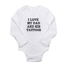 I love my dad and his tattoos Body Suit