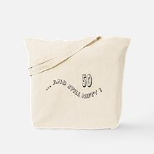 50 and Still Tote Bag