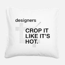 Designers Crop It Square Canvas Pillow
