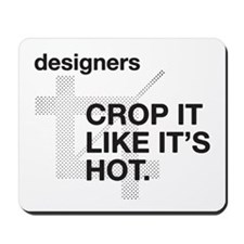 Designers Crop It Mousepad