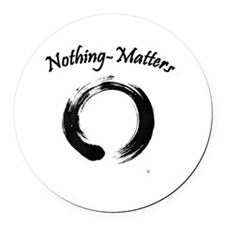Nothing-Matters Round Car Magnet