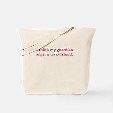 Guardian angel crackhead - pink text Tote Bag