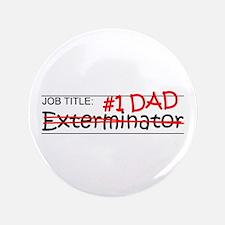 "Job Dad Exterminator 3.5"" Button (100 pack)"