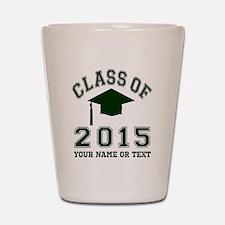 Class Of 2015 Graduation Shot Glass