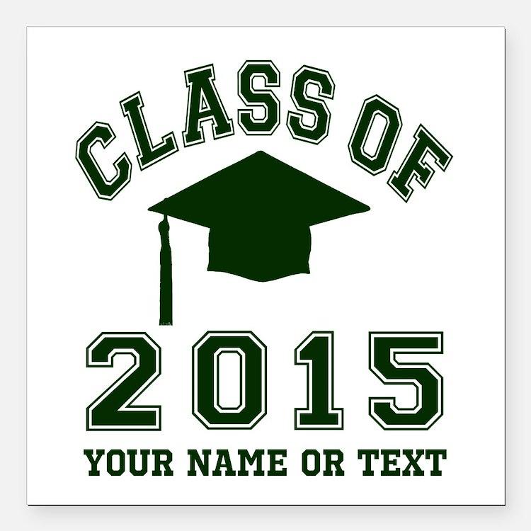 "Class Of 2015 Graduation Square Car Magnet 3"" x 3"""