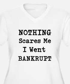 Nothing Scares Me I Went Bankrupt Plus Size T-Shir