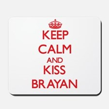 Keep Calm and Kiss Brayan Mousepad