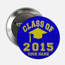 """Class Of 2015 Graduation 2.25"""" Button (10 pack)"""