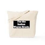 Indian Wayne Brady Tote Bag