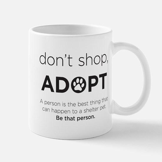 Dont Shop, Adopt Mug