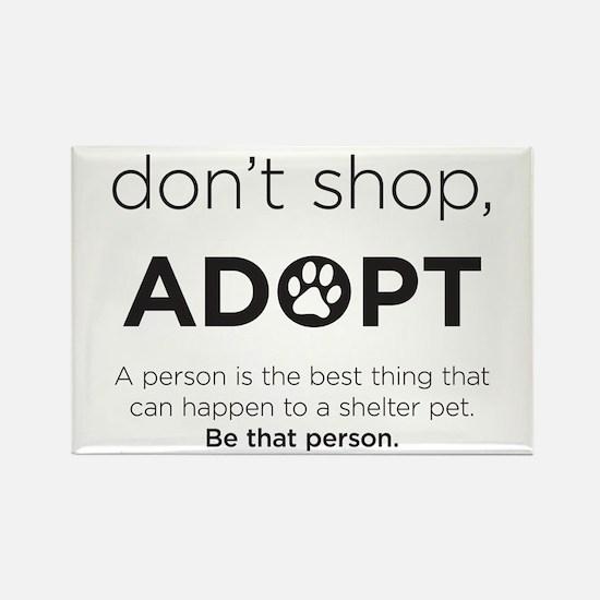 Dont Shop, Adopt Rectangle Magnet