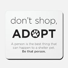 Dont Shop, Adopt Mousepad