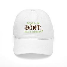 Plays in th DIRT CALLS it GaRdening Baseball Baseball Cap