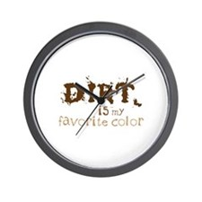 DIRT is my favorite color Wall Clock