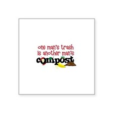 One mans trash is another mans Compost Sticker