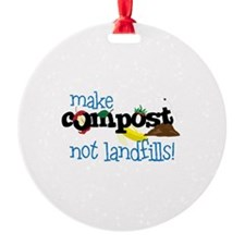 make compost not landfills ! Ornament