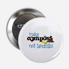 "make compost not landfills ! 2.25"" Button"