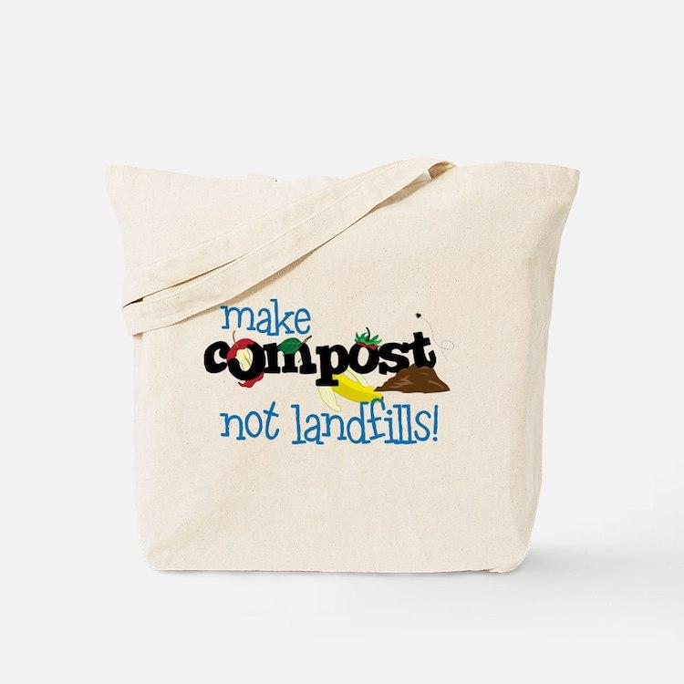 make compost not landfills ! Tote Bag