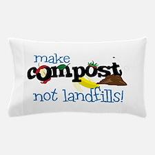 make compost not landfills ! Pillow Case
