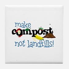 make compost not landfills ! Tile Coaster