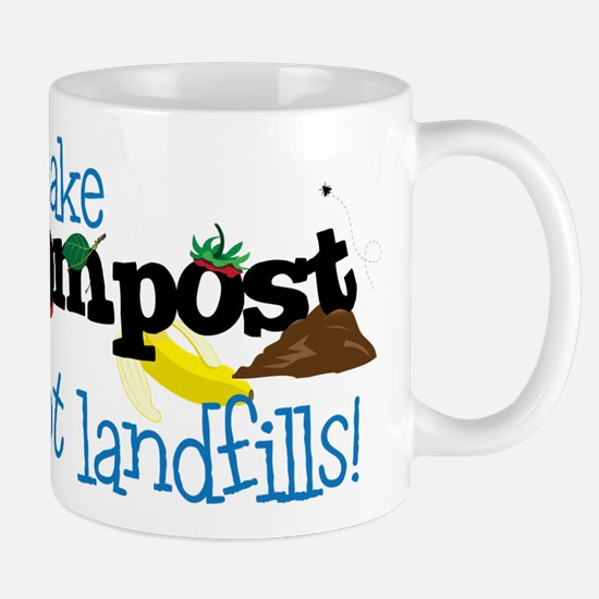 make compost not landfills ! Mugs