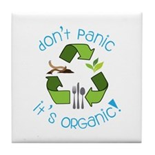 Dont panic its ORGANIC! Tile Coaster