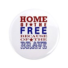 """Home Of The Free Because Of The Brave 3.5"""" Bu"""