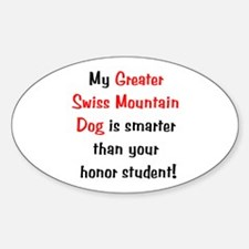 My Greater Swiss Mt. Dog is smarter... Decal