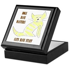 Dogs have Masters, Cats have Staff Keepsake Box