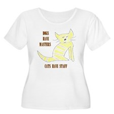 Dogs have Masters, Cats have Staff T-Shirt