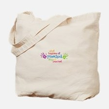 What Happens At Preschool Days Tote Bag