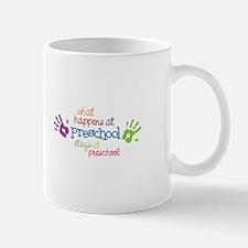 What Happens At Preschool Days Mugs