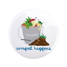 "Compost Happens 3.5"" Button"