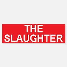 stop the slaughter Bumper Bumper Bumper Sticker