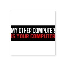 Other Computer is Your Computer BS Sticker