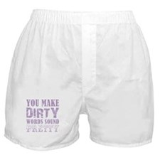 You make dirty... Boxer Shorts