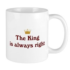 King Is Right Mug