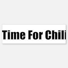Time for chili Bumper Bumper Bumper Sticker