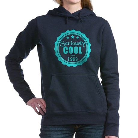 Seriously Cool since 1969 Women's Hooded Sweatshir