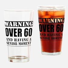 Over 60 Senior Moment Drinkware Drinking Glass