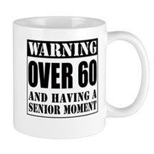Over 60 Senior Moment Drinkware Mugs